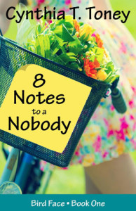 8 Notes to a Nobody, by Cynthia T. Toney